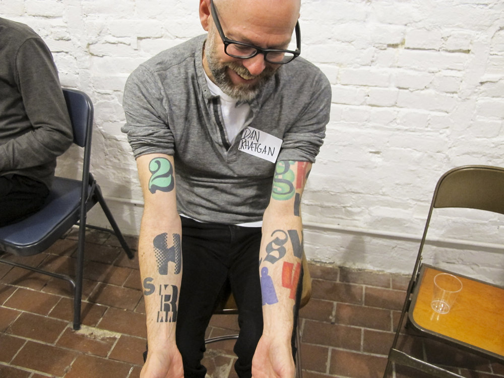 Dan shows off his typography and font based tattoos. Getting these works tattooed is an   ongoing project   for him and feature a multitude of sources including his own work and designs of others. May, 2016