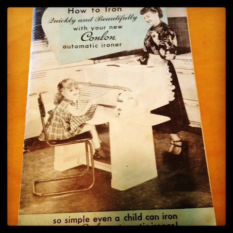 This one of the 3 original booklets of instructions for the Conlon Ironing Machine.  Finding these booklets at the house during our final walk-thru before my clients closed escrow on this house, was a trip back in time.
