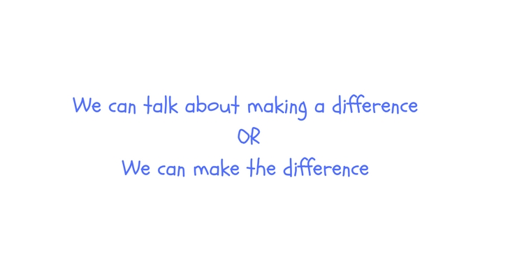 We can talk about making a difference OR We can make the difference.jpg