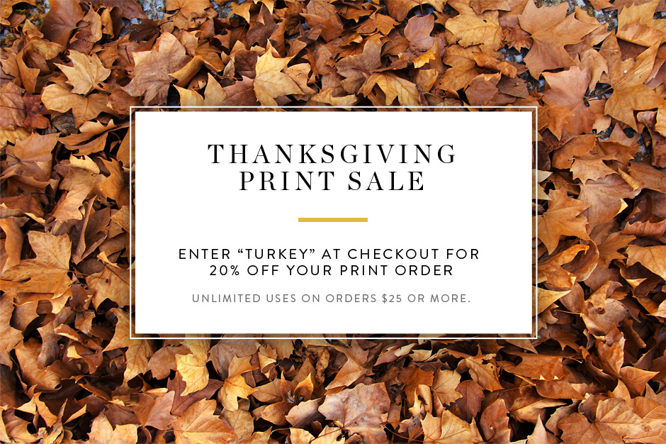 20% off all prints week of thanksgiving