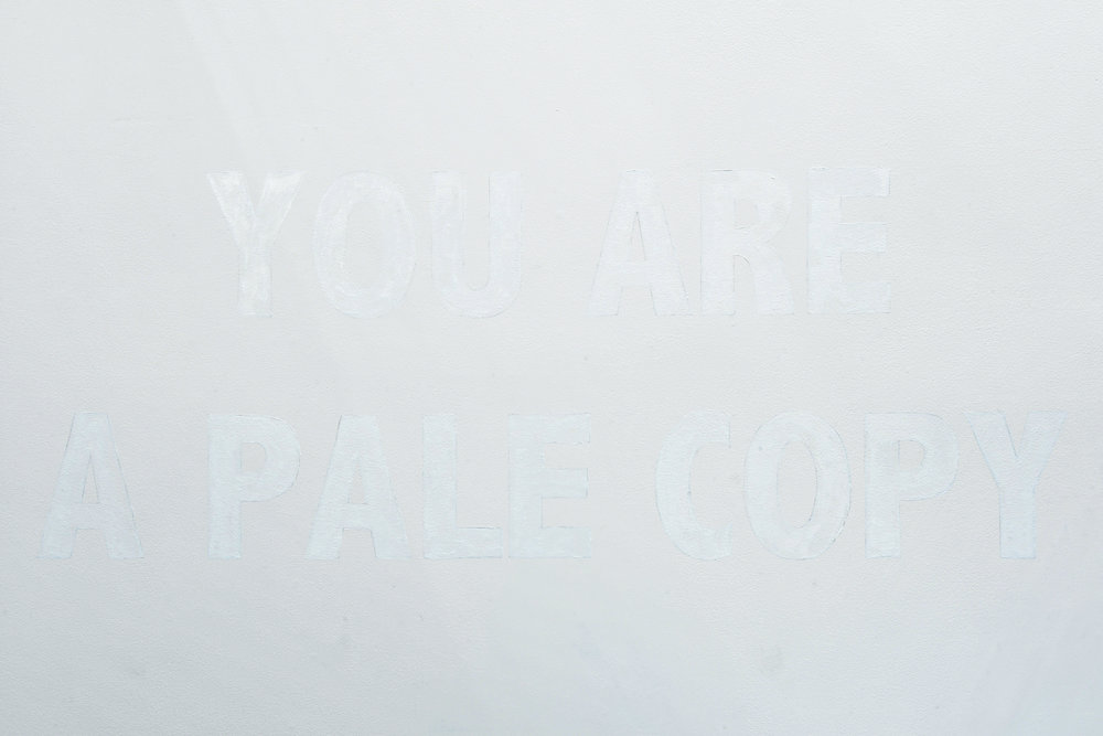 You are a pale copy , 2018, Titanium dioxide pigment and linseed oil, Dimensions variable