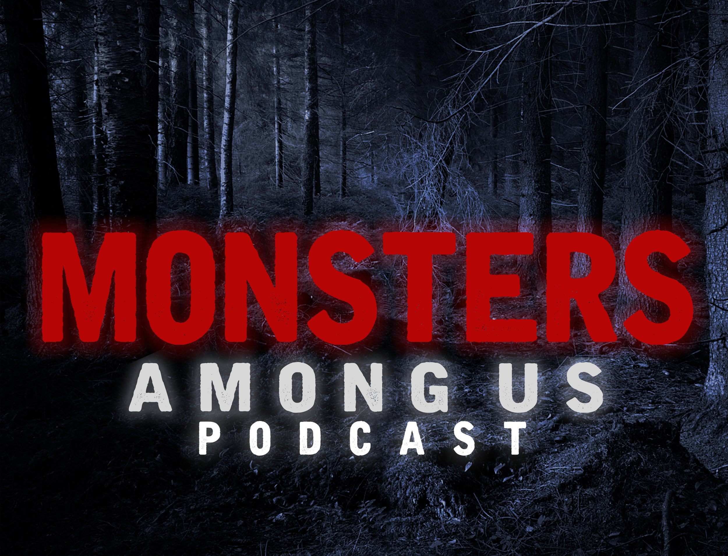 EPISODES — Monsters Among Us Podcast