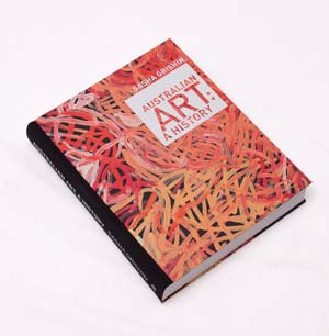 2 A collaborative approach: Sasha Grishin's Australian Art: A History - Louise Mayhew Sasha Grishin, Australian Art: A History, The Miegunyah Press, Melbourne, 2014, 570 pages, AU$175