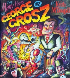 15 books: Melbourne's comic cascade CEFN RIDOUT Keith McDougall, The many faces of George Grosz, 2012, Vol. 1 of 12, 32pp, rrp$15; ISBN: 9780987259509