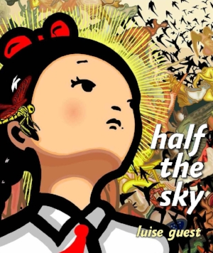 17. Another country: Half the Sky: Conversations with women artists in China, Mikala Tai Luise Guest, Half the Sky: Conversations with women artists in China, Piper Press, Sydney, 2016, 224 pages, AU$69.95