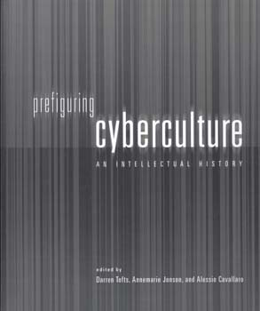 9 BOOK REVIEW Interzone:  Media Arts in Australia & Prefiguring Cyberculture: An Intellectual History  BY   Darren Tofts ,  RUSSELL SMITH   Craftsman House, an imprint of Thames & Hudson, 2005 143 pp $39.95 RRP   Prefiguring Cyberculture: An Intellectual History,  Darren Tofts, Annemarie Jonson and Alessio Cavallaro (ed)  Power Publications, 2002 322 pp $54.95 RRP