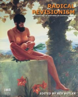 3. Book review: Relativism and its discontents: SUSAN BEST Radical Revisionism: An Anthology of Writings on Australian Art   Rex Butler (edited)