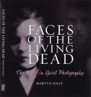5 Book Review:  Faces of the Living Dead: The Belief in Spirit Photography,  Martyn Jolly, reviewed by JOHN THOMPSON