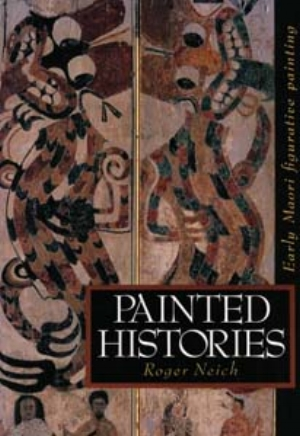 4 Book Review   Roger Neich   Painted Histories: Early Maori Figurative Painting  &  Carved Histories: Rotorua Ngati Tarawhai Woodcarving   JO DIAMOND