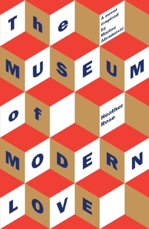 10 The Museum of Modern Love Heather Rose   Excerpt from  The Museum of Modern Love  by Heather Rose; Allen & Unwin, Sydney, Melbourne, Auckland and London, 2016, 284 pages, AU$27.99