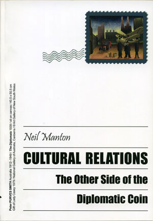 02. Neil Manton, Cultural Relations: The Other Side of the Diplomatic Coin by PHILIPPA KELLY Homosapien Books, 2003 180 pp