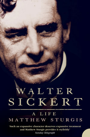 8. Matthew Sturgis,Walter Sickert: A Lifeby ROGER NEILL HarperCollins, 2005 784 pp $75.65 RRP (hardback)