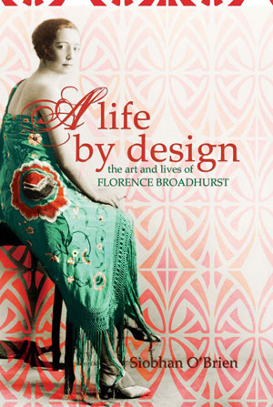 9. Siobhan O'Brien, A life by design: the art and lives of Florence Broadhurst by JOHN MCPHEE Allen and Unwin, 2004 280 pp $24.95 RRP