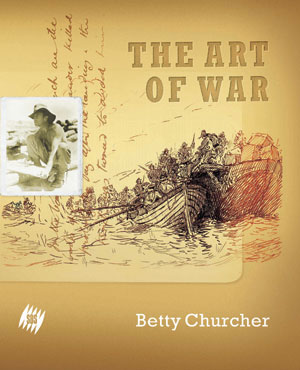 11. Betty Churcher, The Art of War and Scott Bevan,Battle lines: Australian Artists at War by BETTY SNOWDEN The Miegunyah Press, 2004 200 pp $39.95 RRP (paperback) Random House, 2004 $59.95 (hardback),  $34.95 (paperback) RRP