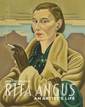 17 Book: Rita Angus: an artist's life ANNE KIRKER Jill Trevelyan Rita Angus: an artist's life Te Papa Press, Museum of New Zealand, Wellington 2008, 420 pp, NZ$69.99 rrp ANNE KIRKER