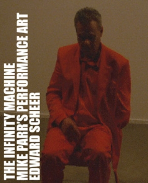 13 Books:  Mike Parr: Performances 1971–2008:      ADAM GECZY    The Infinity Machine: Mike Parr's Performance Art 1971–2005