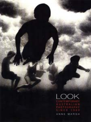 17 books: LOOK: contemporary Australian Photography since 1980 Anne Marsh, ASHLEY CRAWFORD      Macmillan Art Publishing, South Yarra, Melbourne, 2010, 400p, rrp$130 ISBN 9781921394102
