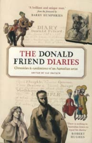 24 book review: CHRIS RAJA The Donald Friend Diaries:Chronicles and Confessions of an Australian artist Ian Britain (ed.), Text Publishing Company, Melbourne, 2010, rrp $39.95, 512 pp (paperback). ISBN: 9781921656705