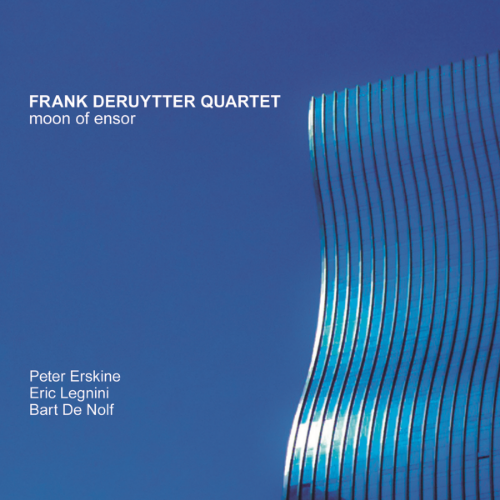 Frank Deruytter Quartet - Moon of Ensor (Produced by Michel Bisceglia)