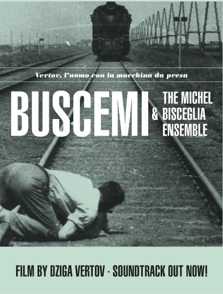 Man with a Movie Camera - Film Concert (Buscemi & Michelino 'Michel' Bisceglia)