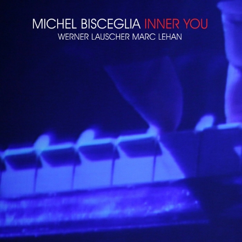 Michel Bisceglia Trio - Inner You (Produced by Michel Bisceglia)
