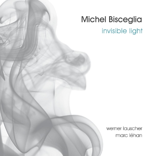 Michel Bisceglia trio - Invisible Light (Produced by Michel Bisceglia)