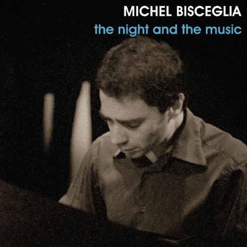 Michel Bisceglia trio - The Night And The Music (Produced by Michel Bisceglia)