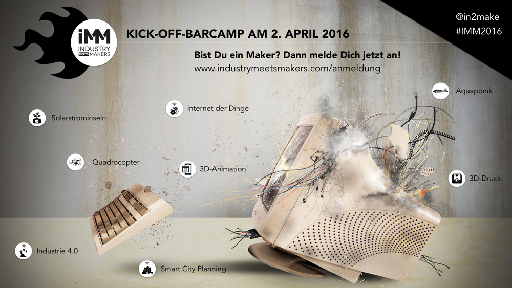 Industry meets Makers Kick-off-Barcamp 2.4.2016