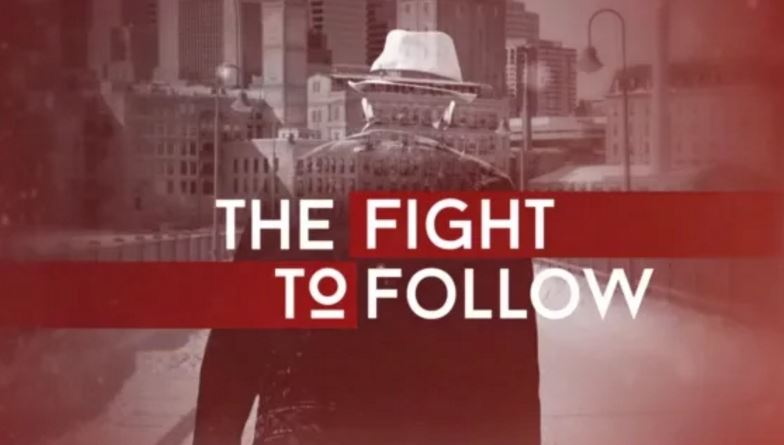 The Fight to Follow: Trailer