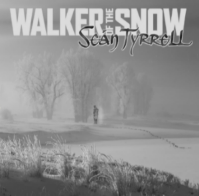 "SEAN TYRRELL: ""WALKER OF THE SNOW"""