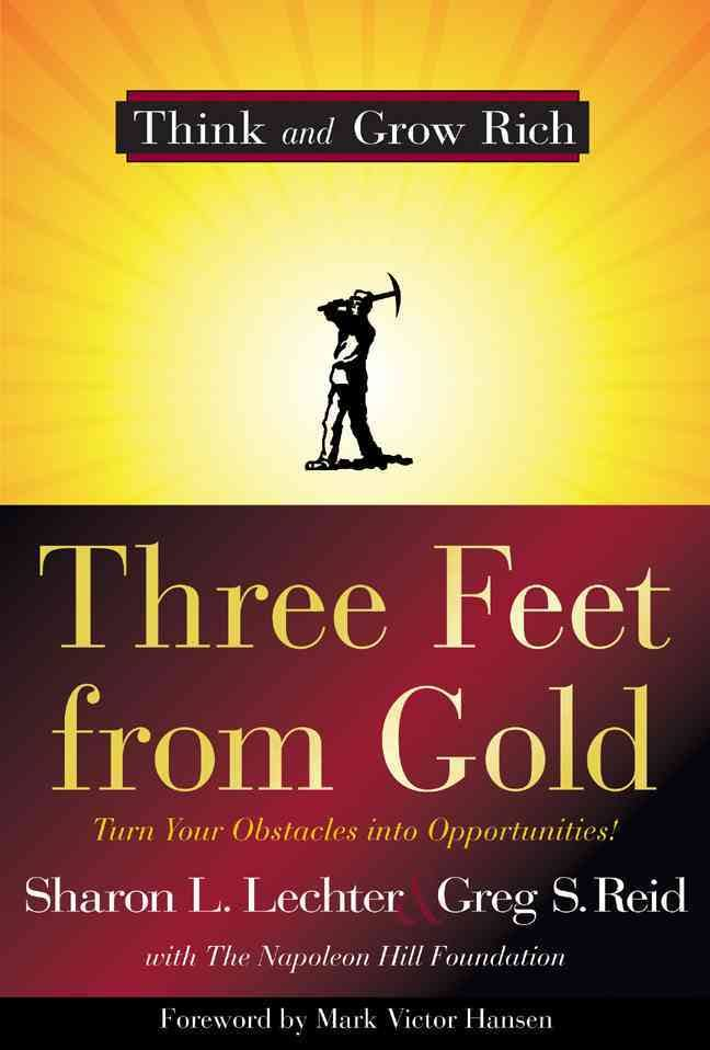Three Feet from Gold by Sharon L Lechter and Greg S Reid.jpg