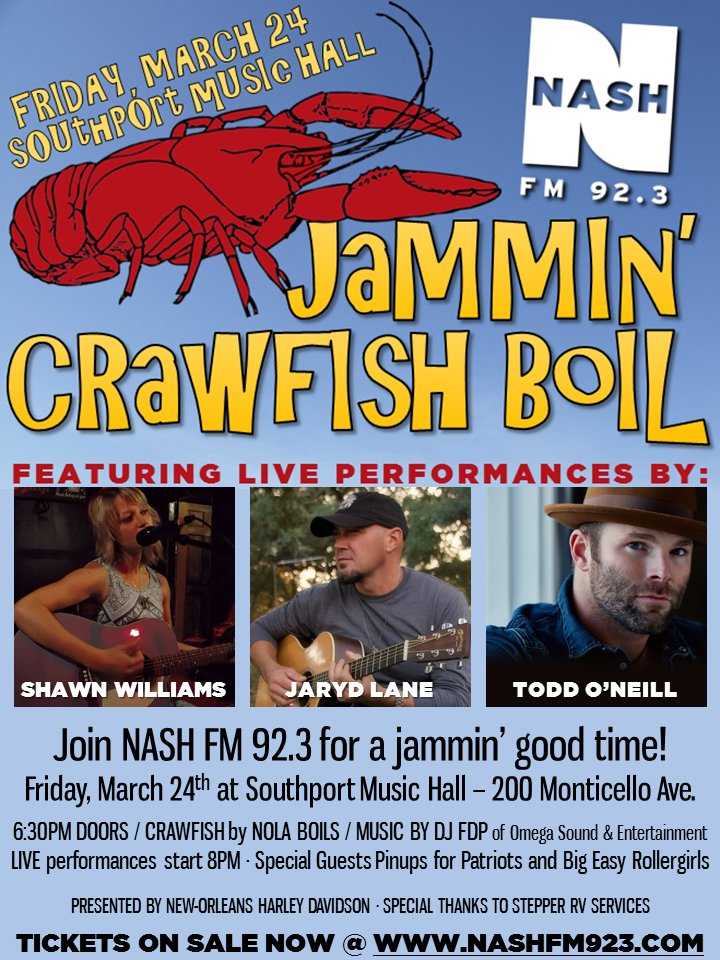 "NASH FM 92.3 has caught Spring Fever, and the only cures are BOILED CRAWFISH and LIVE MUSIC! Join us Friday, March 24th at Southport Music Hall for our first ever Jammin' Crawfish Boil, presented by New Orleans Harley-Davidson, with special thanks to Stepper RV Services , Yuengling, and Where Y'at Magazine – Nola Boils & Catering will be serving up delicious Louisiana boiled crawfish for purchase, and you'll enjoy performances by Jaryd Lane, Todd O'Neill, and our own Shawn Williams! The Pinups for Patriots will also will also be live on site with their ""Kissing for Patriots"" kissing booth! They will also be recruiting. For more info on the Pinups for Patriots, CLICK HERE The Big Easy Rollergirls will also be making a special appearance, with ticket giveaways! To learn more about the Big Easy Rollergirls, CLICK HERE  DJ FDP from Omega Sound & Entertainment will be spinning your favorite country tunes during the crawfish boil! Tickets are on sale now via Ticketfly OR at the NASH FM 92.3 station/office, located at 201 St. Charles Avenue, Suite 201 (open Monday-Friday 9am-4pm – cash only!). Purchase tickets HERE!"