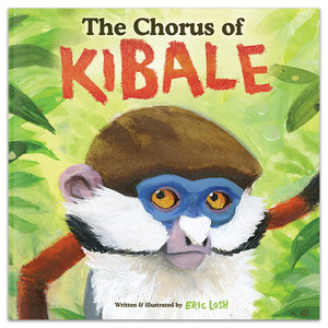 The Chorus of Kibale   Children's fiction, 36 pages, 2013