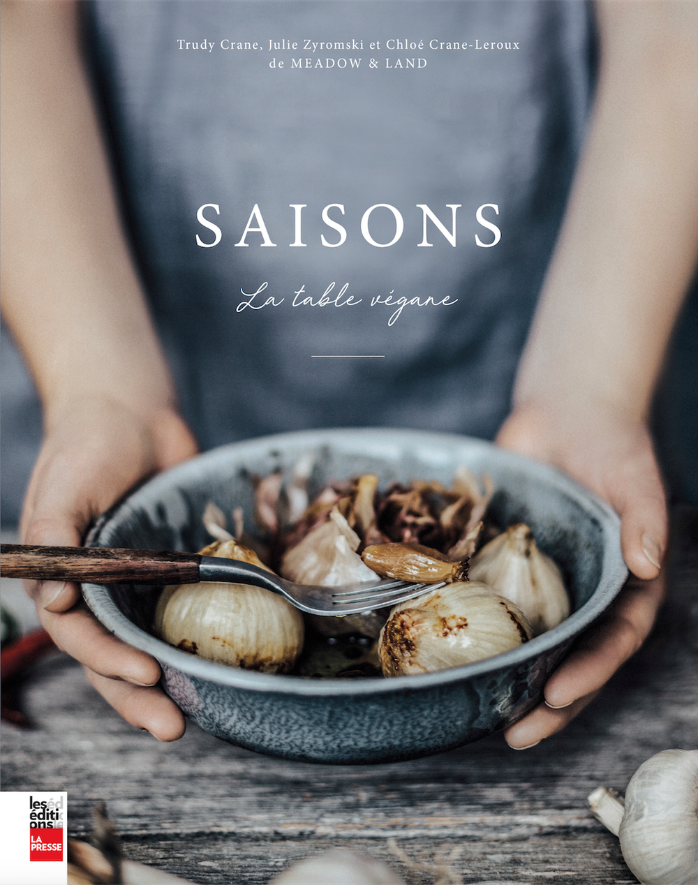 - ....Saisons, la table végane: Cooking to the rhythm of the seasons, is what is proposed in the magnificent book