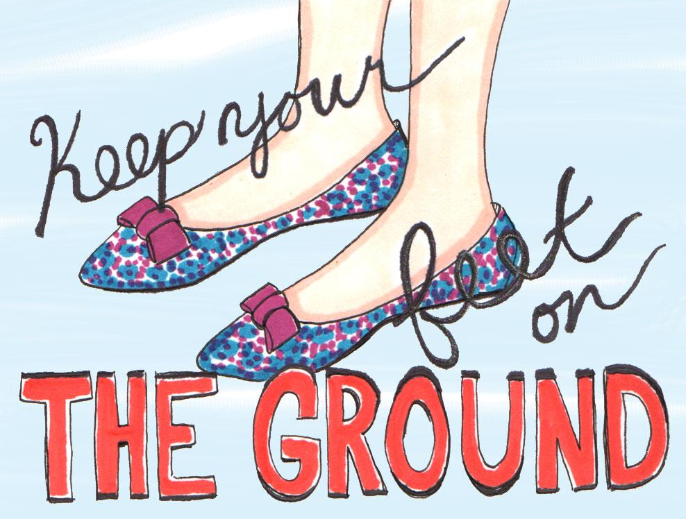 Keep-Your-Feet-On-The-Ground.jpg