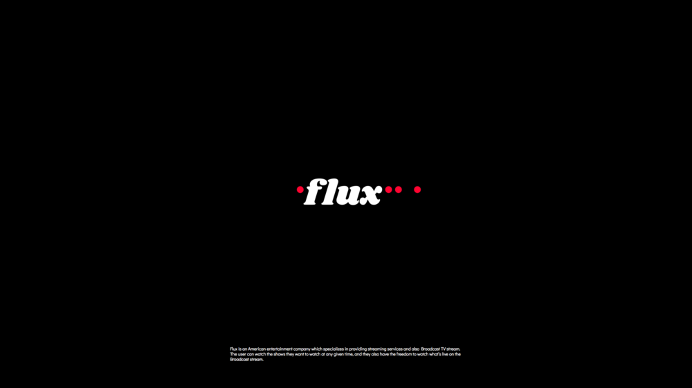 Flux is an American entertainment company which specializes in providing streaming services and Broadcast TV stream. The user can stream shows on Flux at any given time, and they also have the freedom to watch what is live on the Broadcast stream.