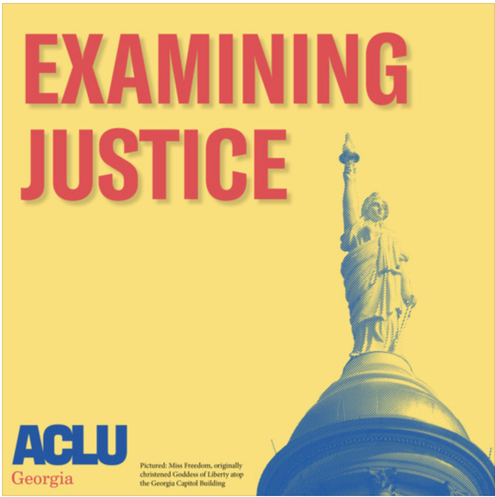 Examining Justice: The Fight for Dignity. Image Credit: The ACLU of Georgia