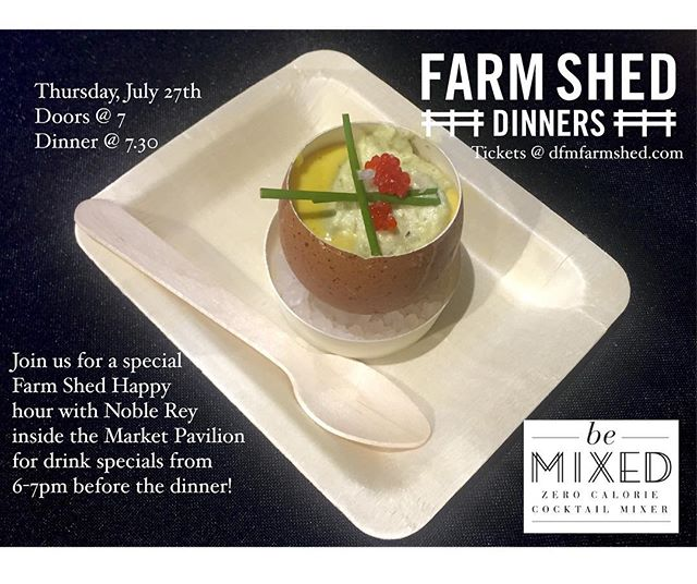 Get ready for our next #dfmfarmshed dinner with @bemixed at the @dallasfarmersmarket - Ticket link in profile! July 27th! Happy hour at @noblereybrewingcompany in the pavilion!