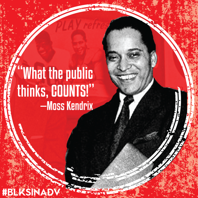 """Dubbed the """"Father of Black Public Relations,"""" Moss Kendrix created a legacy of educating corporate America about the purchasing power of African-Americans and changing how the demographic was portrayed in advertisements. Kendrix was a Morehouse College alum and member of Alpha Phi Alpha fraternity. After entering the US Army, he spent several years working for the Treasury Department in the War Finance Office. In 1944 he became the director of public relations for the Republic of Liberia's Centennial Celebration. Inspired by his PR work for the US government, he later founded his own public relations firm, acquiring clients who were actively pursuing African-American consumers.  During the 1920s and 1930s, Nehi, a popular soft drink company was by far the favorite of the African-American demographic. At the time, Coca-Cola had yet to properly address the African-American market. Kendrix noticed the opportunity for Coca-Cola and approached the company with a proposal outlining the value of the Africa-American market and how to properly connect with them and give back to the community at the same time. He was hired by Coca-Cola, making him the first African-American to acquire such a large corporate account. Kendrix was involved in developing advertising campaigns for Coca-Cola until the 1970s."""