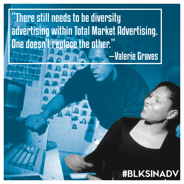 """With over 30 years of experience,  Valerie Graves  has spent the bulk of her career on correcting the cultural images of African Americans in advertising. """"When I got my first job in advertising, I found my profession. When I moved to multicultural advertising, I found my calling,"""" she says. """"Nothing gives me more pleasure than accurately depicting the majesty of Black people.""""  The first 10 years of Graves' career were spent in copywriting and creative director roles at high-profile general market agencies like BBDO, J. Walter Thompson and Kenyon & Eckhardt. After that, Graves joined UniWorld, a multicultural agency founded by Byron Lewis, as vice-president and creative group head. In an interview, Graves explained that most high-level folks in multicultural agencies had been immersed in general market agencies, but like her, reached a ceiling that didn't look like it would break anytime soon. The barrier to promotions for many people of color led them to go off on their own and either start their own agencies or join multicultural shops.  Graves has a number of exciting career highlights. She served as the SVP of Corporate Creative Services at Motown Records. While at Nelson Communications, Graves created an integrated campaign for World Aids Day in 1999, featuring former Surgeon General, Jocelyn Elders. Her extensive work with Fortune 500 corporations earned her the first Legend award at ADCOLOR. She's also received a range of additional awards including; Advertising Age's 100 Best and Brightest; Ebony's Outstanding Women in Marketing and Communications award; and the Association of National Advertisers Multicultural Excellence Awards."""