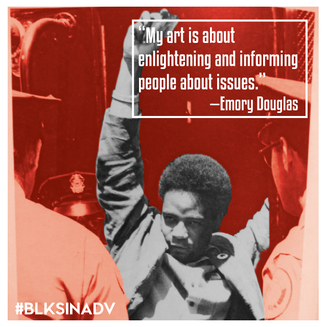 """Emory Douglas  was raised by his legally blind mother and lived a relatively quiet childhood. After moving to the Bay Area in 1951, Douglas began to have conflicts with the law and ended up incarcerated for over a year at a juvenile facility. There, he received his first taste of graphic design, working in the print shop that made products for businesses. He learned the foundations of design, including typography and layout. Intrigued, he later enrolled in art classes that focused on large-scale print production and began making collateral materials for civil rights student groups.  In 1967 he met Huey P. Newton and Bobby Seal, founders of the newly formed Black Panther Party. Upon joining, Douglas began applying his skills to develop the official Black Panther newspaper, and became the Minister of Culture. At the time, African-Americans were frequently depicted in subservient roles or rouge criminals. His work depicted African-Americans in courageous positions, encouraging a spirit of defiance as opposed to victimization during the civil rights struggle. Through posters and newspaper design, Douglas fearlessly illustrated the conflict of the black community in a way that wasn't watered down or censored, revolutionary for his time.  The Black Panther Party eventually dissolved, due to conflicts within the organization and attacks by the government. However, Douglas continues to """"inform and educate"""" through his work. Some of the causes he supports include attacking racism, the prison system and greed. In addition to having his work shown in cultural institutions across the world and receiving several awards, Douglas was presented with the AIGA Medal in 2015.  Interested in learning more about the Black Panther Party and Emory Douglas? PBS will premier  The Black Panthers: Vanguard Of The Revolution  by filmmaker Stanley Nelson who examines the rise of the Black Panther Party in the 1960s and its impact on civil rights and American culture."""
