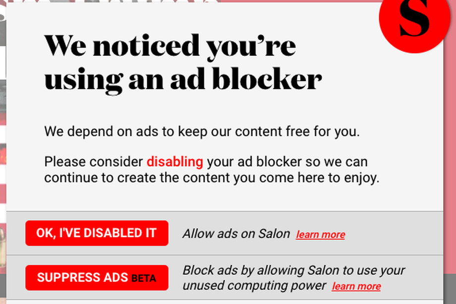 US news website Salon.com briefly gave visitors the option to allow Salon to use their machines to mine cryptocurrencies in lieu of seeing advertisements on the site