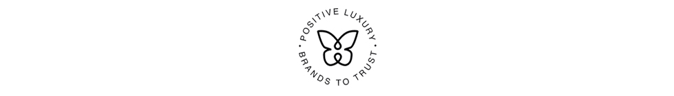 dAVY j are proud to PARTNER WITH Positive Luxury WHO AWARD THE BUTTERFLY MARK TO LUXURY BRANDS in recognition of their commitment to social and environmental sustainability. we aim TO inspire and motivate people to really CONSIDER THE DESIGN, MANUFACTURE AND LIFE OF the PRODUCTS that they buy as well as THE RESOURCES THAT GO INTO MAKING THEM.