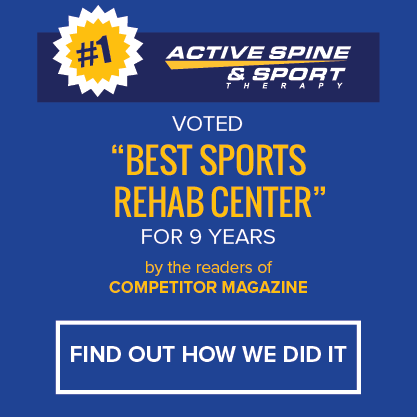 "Active Spine & Sport Therapy voted ""Best Sports Rehab Center"" for 9 years by the readers of Competitor Magazine. Find out how we did it."