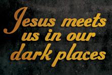Jesus Meets Us