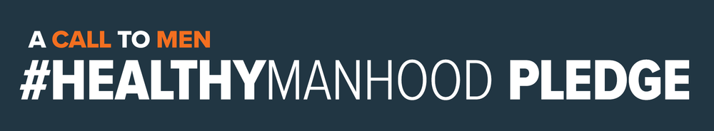 A Call To Men #healthymanhood pledge title