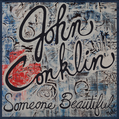 John Conklin  Someone Beautiful EP Singer Songwriter Produced, Engineered, & Mix