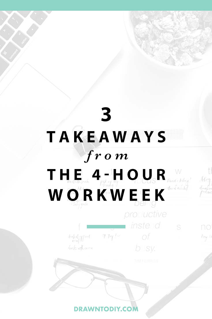 3 Takeaways from The 4-Hour Workweek by Tim Ferriss