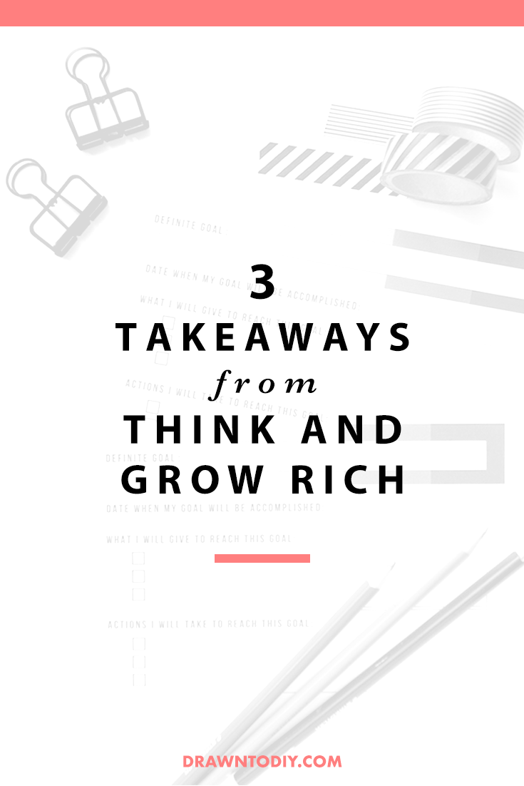 3 Takeaways from Think and Grow Rich