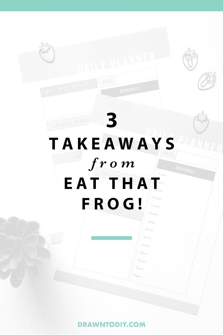 3 Takeaways from Eat That Frog @DrawntoDIY